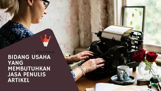Bidang Usaha yang Membutuhkan Jasa Penulis Artikel