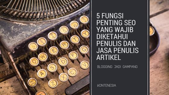 5 Fungsi Penting SEO yang Wajib Diketahui Penulis dan Jasa Penulis Artikel 2