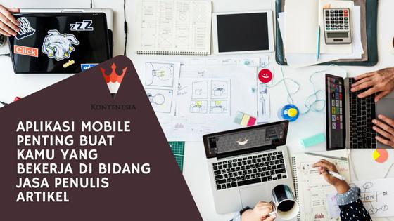 Aplikasi Mobile Penting buat Kamu yang Bekerja di Bidang Jasa Penulis Artikel