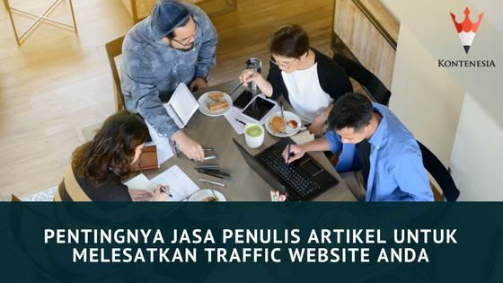 Pentingnya Jasa Penulis Artikel untuk Melesatkan Traffic Website Anda