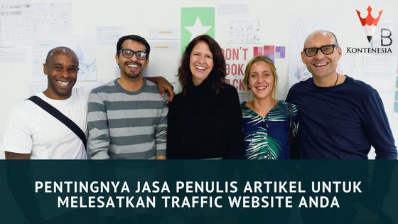 Pentingnya Jasa Penulis Artikel untuk Melesatkan Traffic Website Kamu