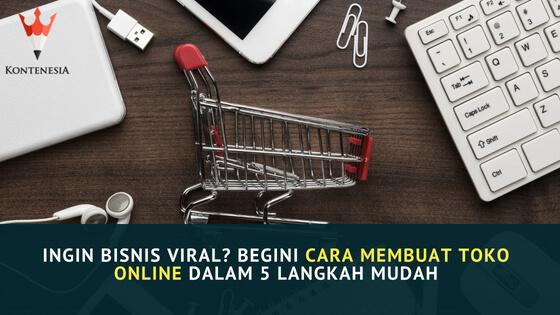 Ingin Bisnis Viral Begini Cara Membuat Toko Online dalam 5 Langkah Mudah