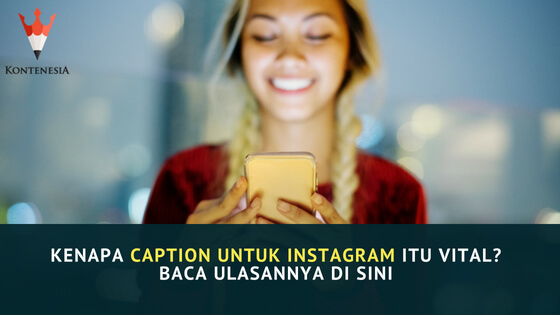 Kenapa Caption untuk Instagram Itu Vital? Baca Ulasannya di Sini